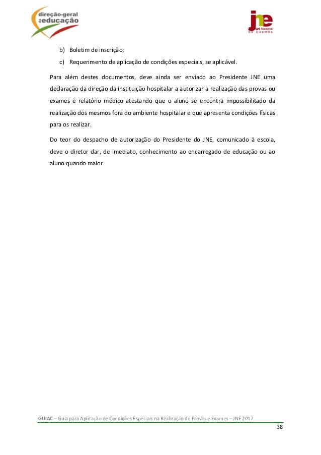 GUIAC–GuiaparaAplicaçãodeCondiçõesEspeciaisnaRealizaçãodeProvaseExames–JNE2017 38  b) Boletimdeinsc...
