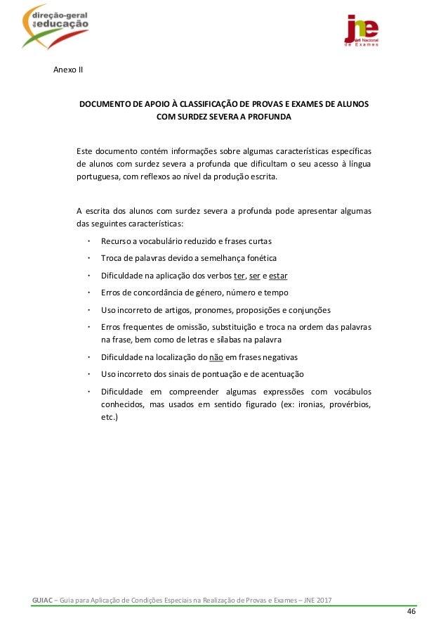 GUIAC–GuiaparaAplicaçãodeCondiçõesEspeciaisnaRealizaçãodeProvaseExames–JNE2017 46  AnexoII  DOCUME...