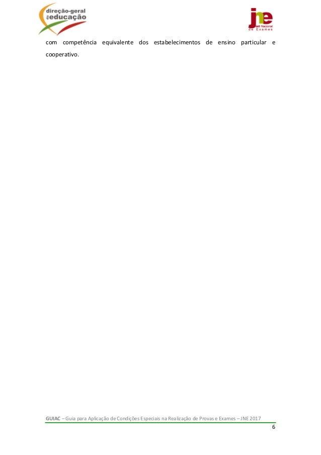 GUIAC–GuiaparaAplicaçãodeCondiçõesEspeciaisnaRealizaçãodeProvaseExames–JNE2017 6  com competência e...
