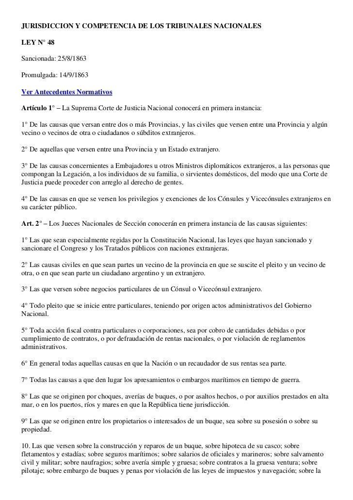 JURISDICCION Y COMPETENCIA DE LOS TRIBUNALES NACIONALESLEY N° 48Sancionada: 25/8/1863Promulgada: 14/9/1863Ver Antecedentes...