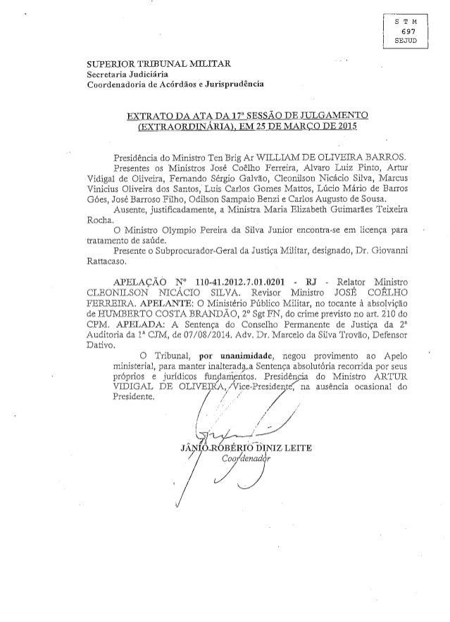 STM  697 SEJUD  SUPERIOR TRIBUNAL IVIULITAR  Secretaria Judiciária Coordenadoria de Acórdãos e Jurisprudência  EXTRATO DA ...