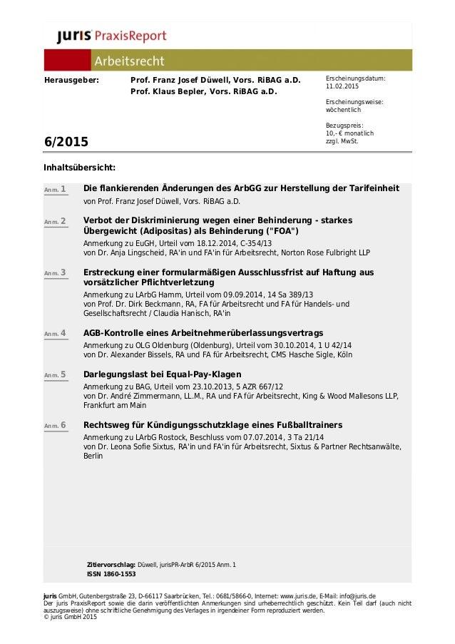 Zitiervorschlag: Düwell, jurisPR-ArbR 6/2015 Anm. 1 ISSN 1860-1553 juris GmbH, Gutenbergstraße 23, D-66117 Saarbrücken, Te...