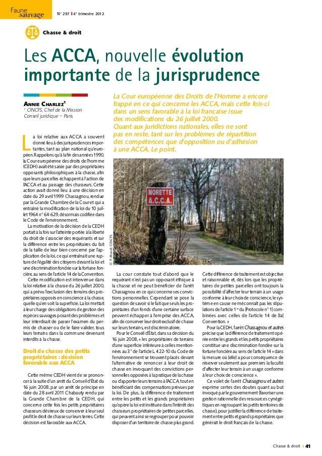 N° 297 ❙ 4e trimestre 2012   Chasse   droit  Les ACCA, nouvelle évolution importante de la jurisprudence La Cour européenn...