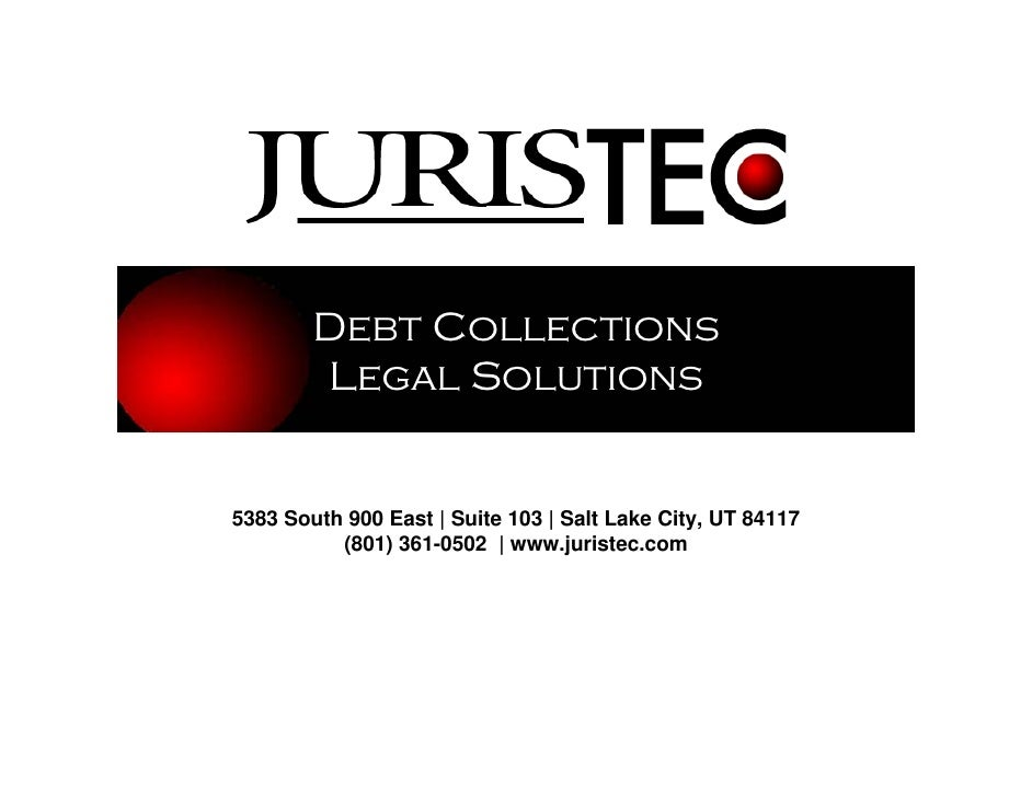 Debt Collections         Legal Solutions   5383 South 900 East | Suite 103 | Salt Lake City, UT 84117           (801) 361-...