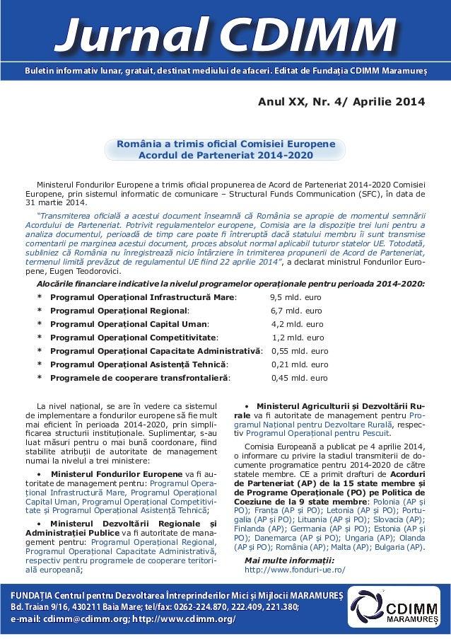 Anul XX, Nr. 4/ Aprilie 2014 Jurnal CDIMMBuletin informativ lunar, gratuit, destinat mediului de afaceri. Editat de Fundaţ...