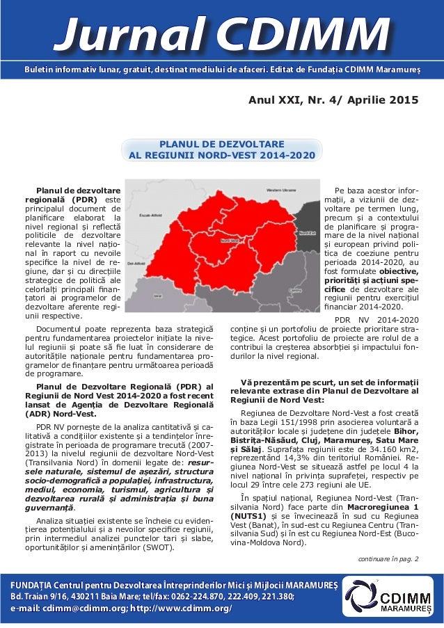 Anul XXI, Nr. 4/ Aprilie 2015 Jurnal CDIMMBuletin informativ lunar, gratuit, destinat mediului de afaceri. Editat de Funda...