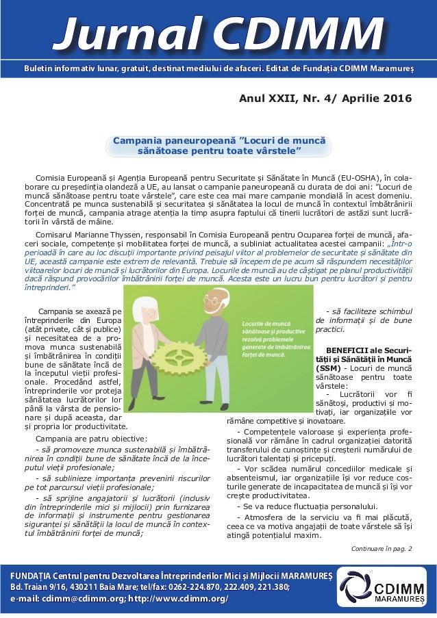 Anul XXII, Nr. 4/ Aprilie 2016 Jurnal CDIMMBuletin informativ lunar, gratuit, destinat mediului de afaceri. Editat de Fund...