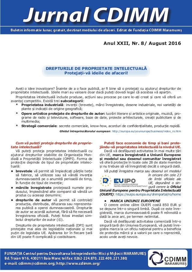 Anul XXII, Nr. 8/ August 2016 Jurnal CDIMMBuletin informativ lunar, gratuit, destinat mediului de afaceri. Editat de Funda...