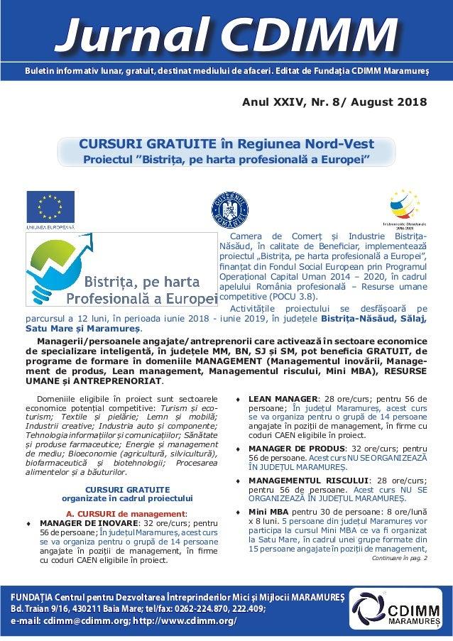 Anul XXIV, Nr. 8/ August 2018 Jurnal CDIMMBuletin informativ lunar, gratuit, destinat mediului de afaceri. Editat de Funda...