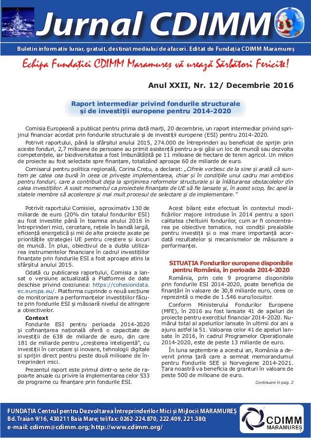 Anul XXII, Nr. 12/ Decembrie 2016 Jurnal CDIMMBuletin informativ lunar, gratuit, destinat mediului de afaceri. Editat de F...