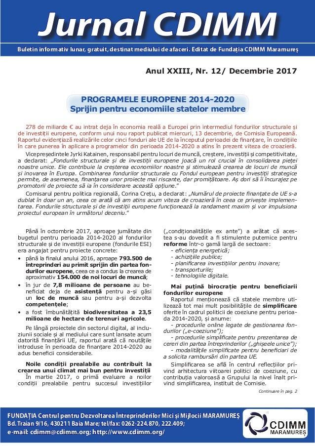 Anul XXIII, Nr. 12/ Decembrie 2017 Jurnal CDIMMBuletin informativ lunar, gratuit, destinat mediului de afaceri. Editat de ...