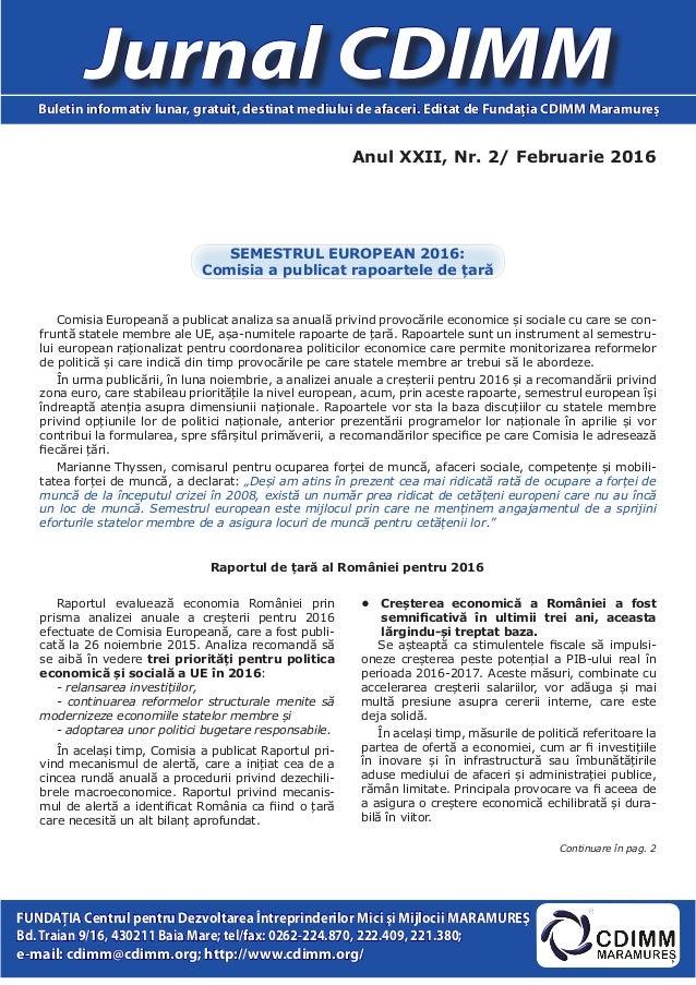 Anul XXII, Nr. 2/ Februarie 2016 Jurnal CDIMMBuletin informativ lunar, gratuit, destinat mediului de afaceri. Editat de Fu...