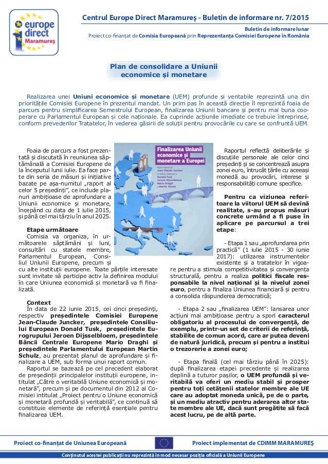 Conţinutul acestei publicaţii nu reprezintă în mod necesar poziţia oficială a Uniunii Europene Buletin de informare lunar ...