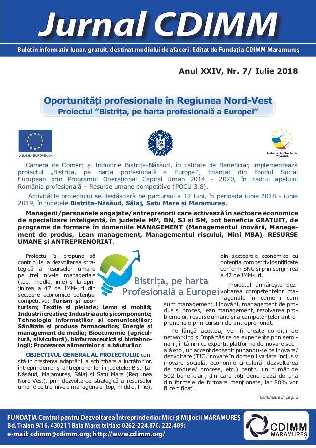 Anul XXIV, Nr. 7/ Iulie 2018 Jurnal CDIMMBuletin informativ lunar, gratuit, destinat mediului de afaceri. Editat de Fundaţ...