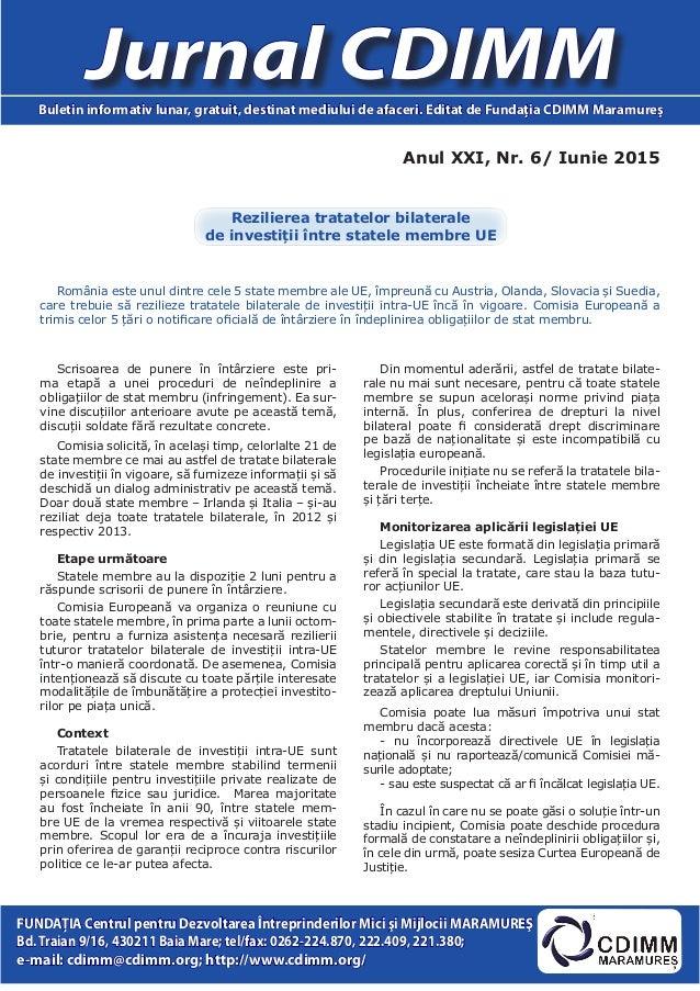 Anul XXI, Nr. 6/ Iunie 2015 Jurnal CDIMMBuletin informativ lunar, gratuit, destinat mediului de afaceri. Editat de Fundaţi...
