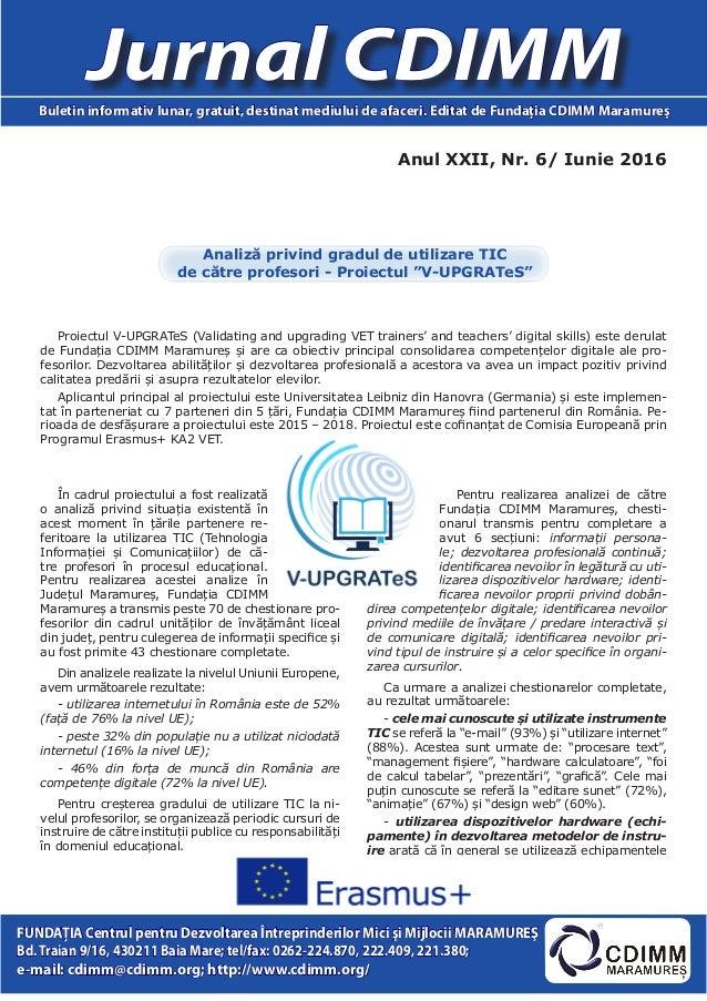 Anul XXII, Nr. 6/ Iunie 2016 Jurnal CDIMMBuletin informativ lunar, gratuit, destinat mediului de afaceri. Editat de Fundaţ...