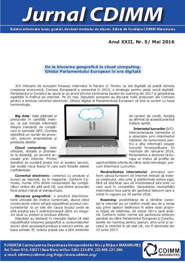 Anul XXII, Nr. 5/ Mai 2016 Jurnal CDIMMBuletin informativ lunar, gratuit, destinat mediului de afaceri. Editat de Fundaţia...