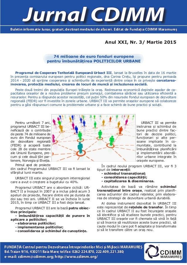 Anul XXI, Nr. 3/ Martie 2015 Jurnal CDIMMBuletin informativ lunar, gratuit, destinat mediului de afaceri. Editat de Fundaţ...