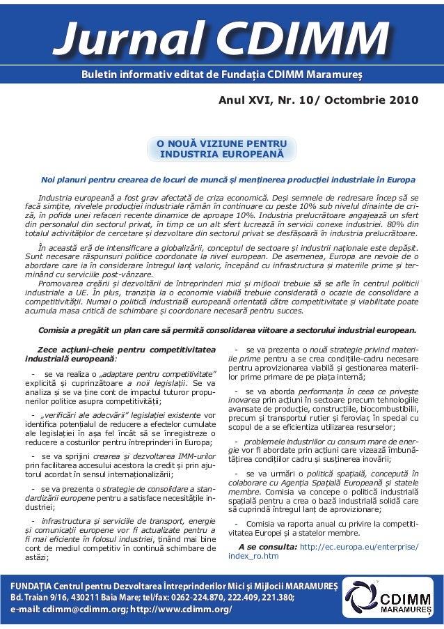 Anul XVI, Nr. 10/ Octombrie 2010 Jurnal CDIMM Buletin informativ editat de Fundaţia CDIMM Maramureş FUNDAŢIA Centrul pentr...