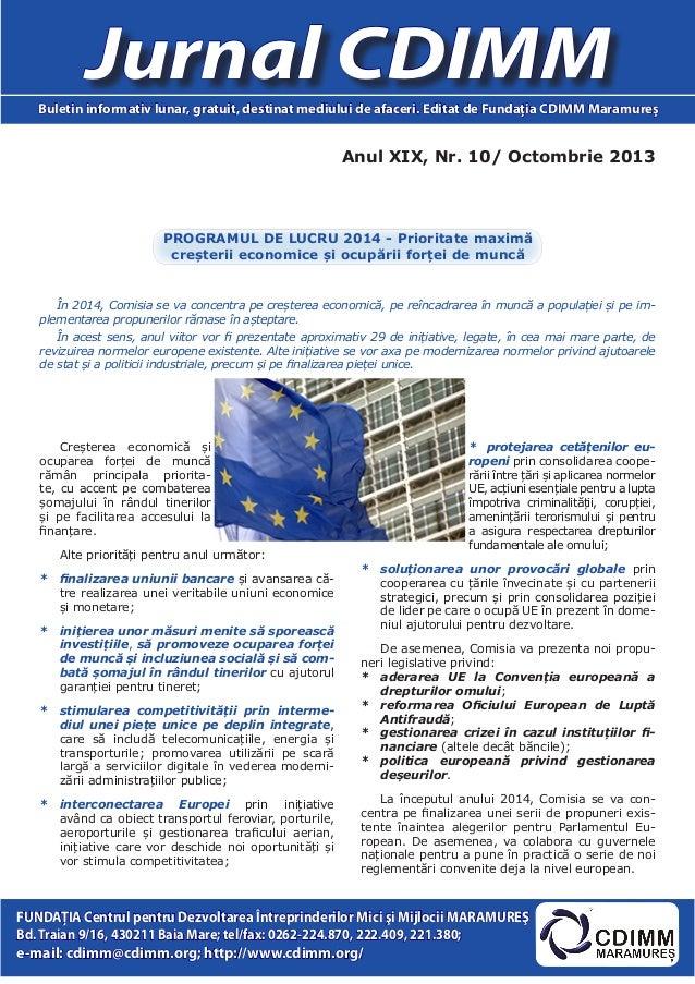 Jurnal CDIMM Buletin informativ lunar, gratuit, destinat mediului de afaceri. Editat de Fundaţia CDIMM Maramureş  Anul XIX...