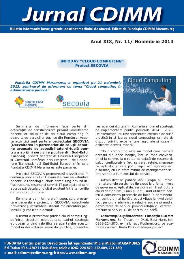Jurnal CDIMM Buletin informativ lunar, gratuit, destinat mediului de afaceri. Editat de Fundaţia CDIMM Maramureș  Anul XIX...