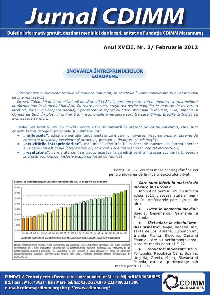 Jurnal CDIMM Buletin informativ gratuit, destinat mediului de afaceri, editat de Fundaţia CDIMM Maramureş                 ...