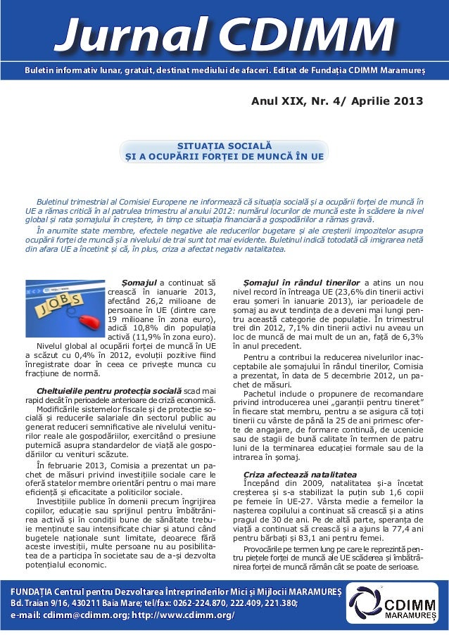 Anul XIX, Nr. 4/ Aprilie 2013Jurnal CDIMMBuletin informativ lunar, gratuit, destinat mediului de afaceri. Editat de Fundaţ...