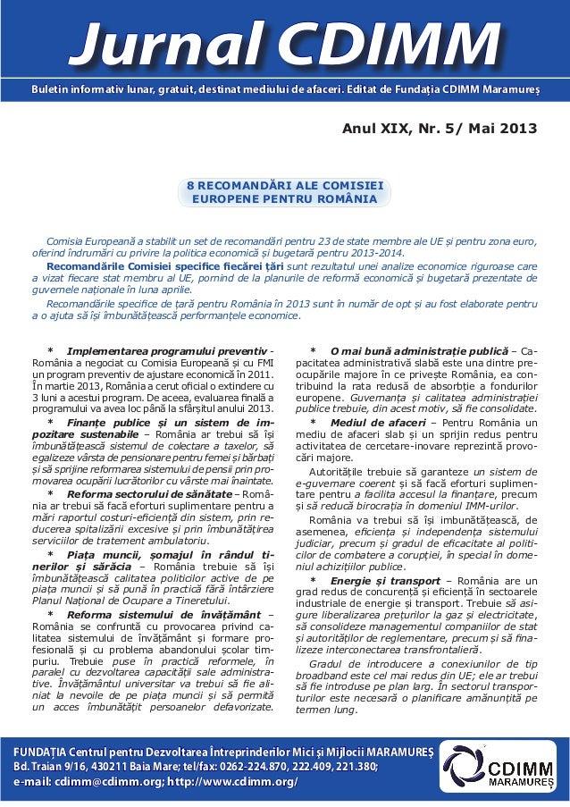 Anul XIX, Nr. 5/ Mai 2013Jurnal CDIMMBuletin informativ lunar, gratuit, destinat mediului de afaceri. Editat de Fundaţia C...