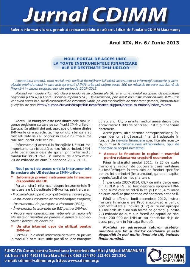 Anul XIX, Nr. 6/ Iunie 2013 Jurnal CDIMMBuletin informativ lunar, gratuit, destinat mediului de afaceri. Editat de Fundaţi...