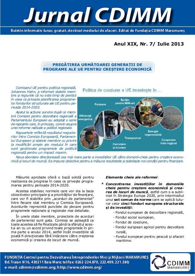 Anul XIX, Nr. 7/ Iulie 2013 Jurnal CDIMMBuletin informativ lunar, gratuit, destinat mediului de afaceri. Editat de Fundaţi...