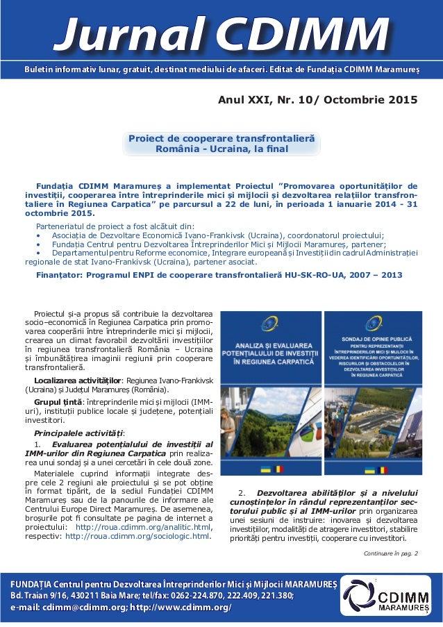 Anul XXI, Nr. 10/ Octombrie 2015 Jurnal CDIMMBuletin informativ lunar, gratuit, destinat mediului de afaceri. Editat de Fu...