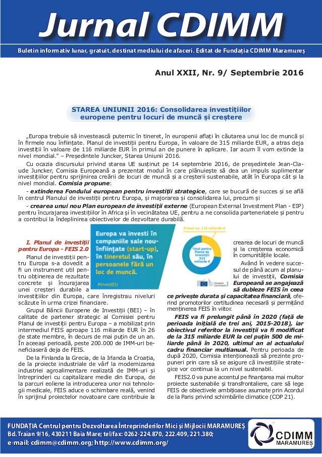 Anul XXII, Nr. 9/ Septembrie 2016 Jurnal CDIMMBuletin informativ lunar, gratuit, destinat mediului de afaceri. Editat de F...