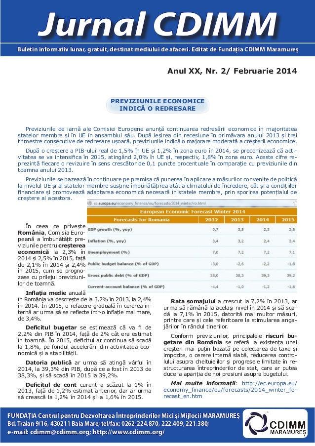 Anul XX, Nr. 2/ Februarie 2014 Jurnal CDIMMBuletin informativ lunar, gratuit, destinat mediului de afaceri. Editat de Fund...