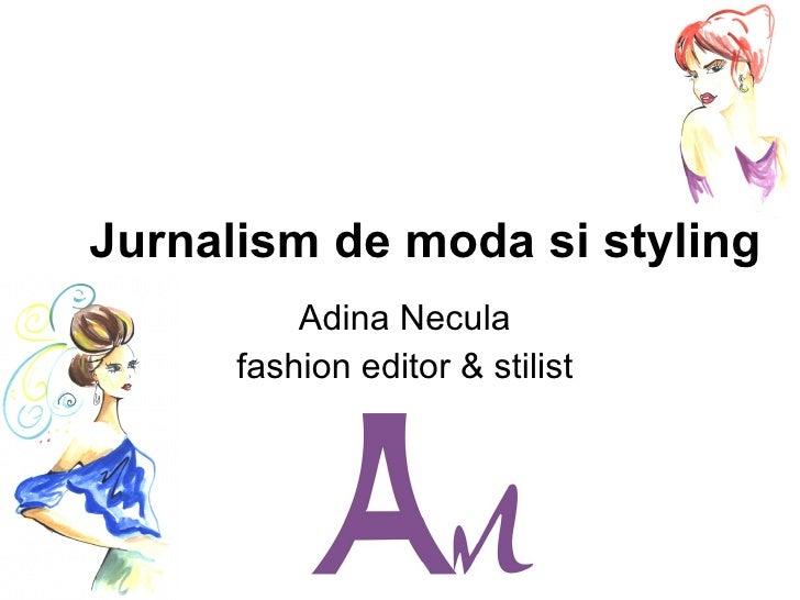 Jurnalism de moda si styling Adina Necula fashion editor & stilist