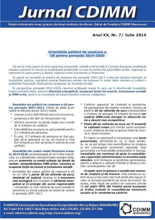 Anul XX, Nr. 7/ Iulie 2014 Jurnal CDIMMBuletin informativ lunar, gratuit, destinat mediului de afaceri. Editat de Fundaţia...