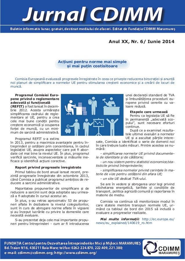 Anul XX, Nr. 6/ Iunie 2014 Jurnal CDIMMBuletin informativ lunar, gratuit, destinat mediului de afaceri. Editat de Fundaţia...