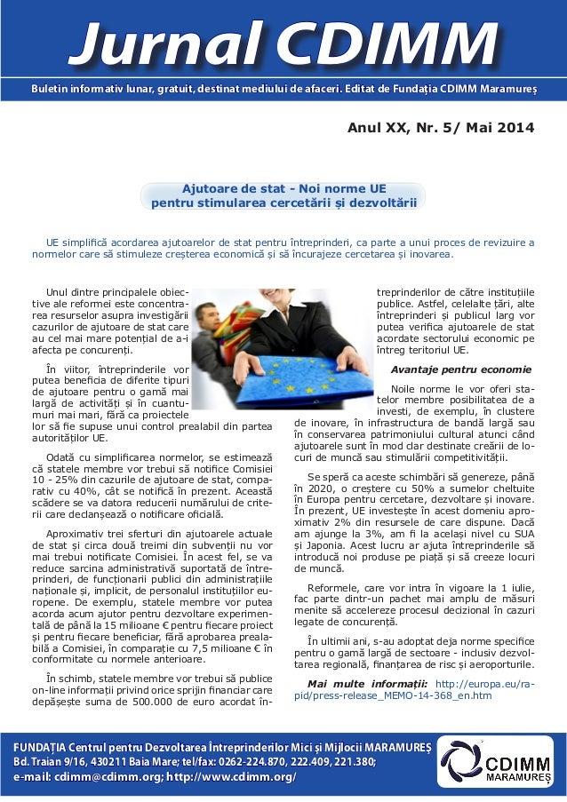 Anul XX, Nr. 5/ Mai 2014 Jurnal CDIMMBuletin informativ lunar, gratuit, destinat mediului de afaceri. Editat de Fundaţia C...