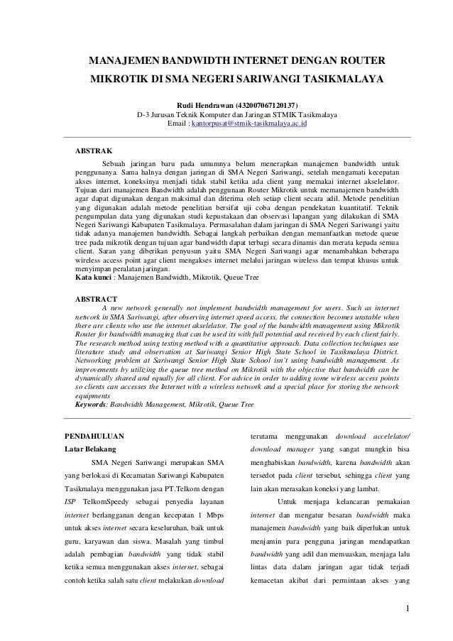 1  MANAJEMEN BANDWIDTH INTERNET DENGAN ROUTER MIKROTIK DI SMA NEGERI SARIWANGI TASIKMALAYA  Rudi Hendrawan (43200706712013...
