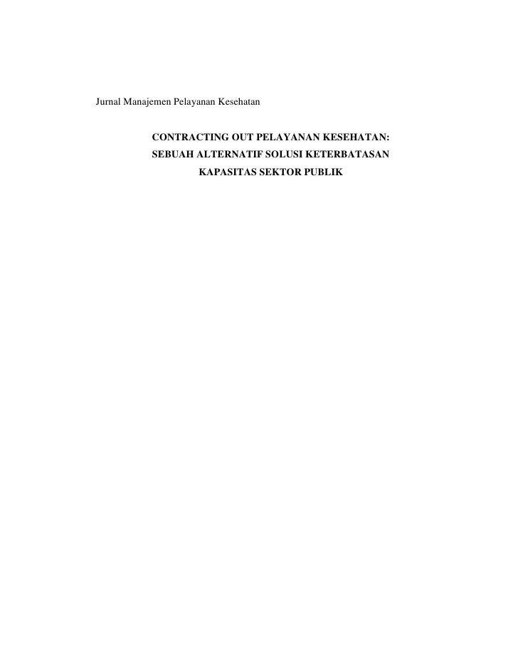 Jurnal Manajemen Pelayanan Kesehatan            CONTRACTING OUT PELAYANAN KESEHATAN:            SEBUAH ALTERNATIF SOLUSI K...