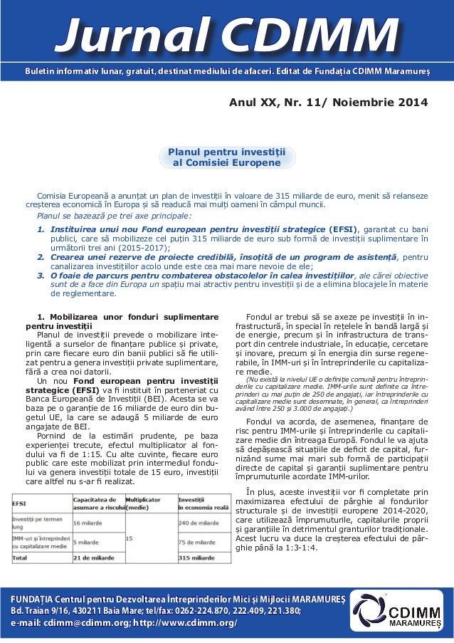 Anul XX, Nr. 11/ Noiembrie 2014  Jurnal CDIMM  Buletin informativ lunar, gratuit, destinat mediului de afaceri. Editat de ...