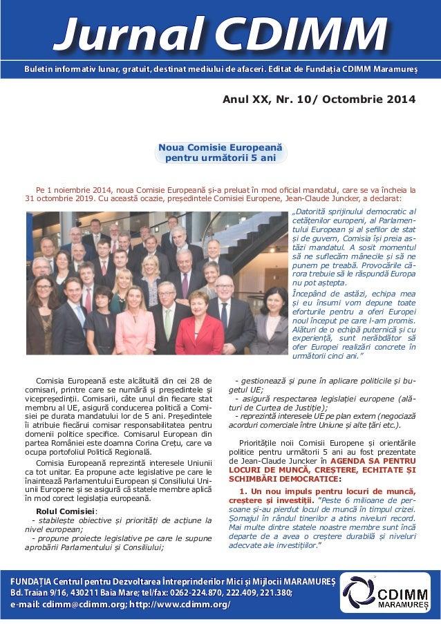 Anul XX, Nr. 10/ Octombrie 2014  Jurnal CDIMM  Buletin informativ lunar, gratuit, destinat mediului de afaceri. Editat de ...