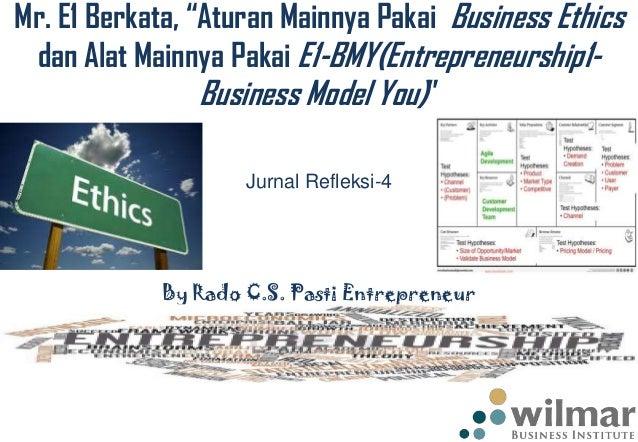 "Mr. E1 Berkata, ""Aturan Mainnya Pakai Business Ethics dan Alat Mainnya Pakai E1-BMY(Entrepreneurship1Business Model You)"" ..."