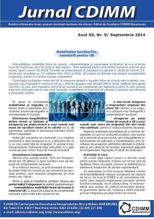 Anul XX, Nr. 9/ Septembrie 2014  Jurnal CDIMM  Buletin informativ lunar, gratuit, destinat mediului de afaceri. Editat de ...