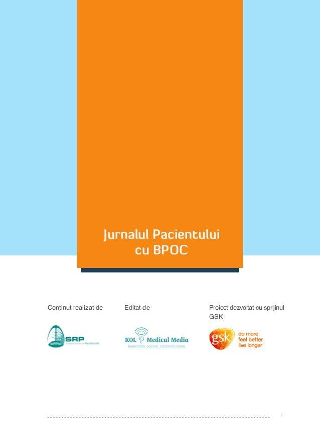 Jurnalul Pacientului cu BPOC  Conținut realizat de  Editat de  Proiect dezvoltat cu sprijinul GSK  1