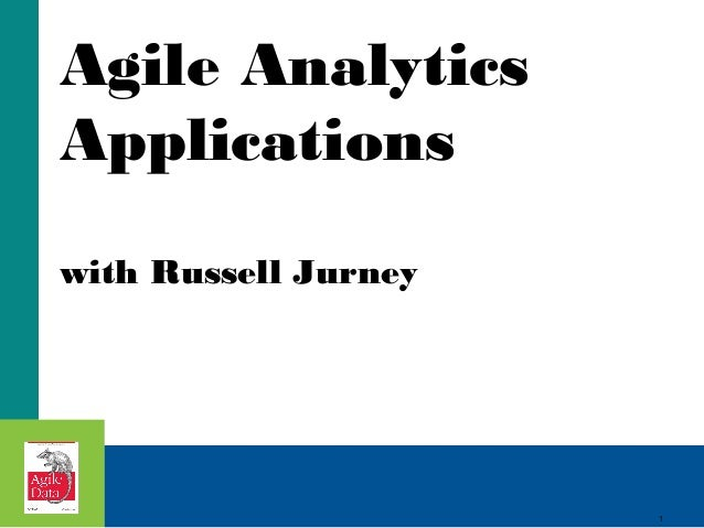 1 Agile Analytics Applications with Russell Jurney 1