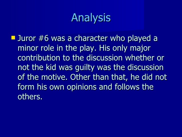 an analysis of the juror 8 in 12 angry men Critical analysis of the movies twelve angry men  critical analysis of the movies twelve angry men and runaway  12 angry men the film  for juror #8 to.