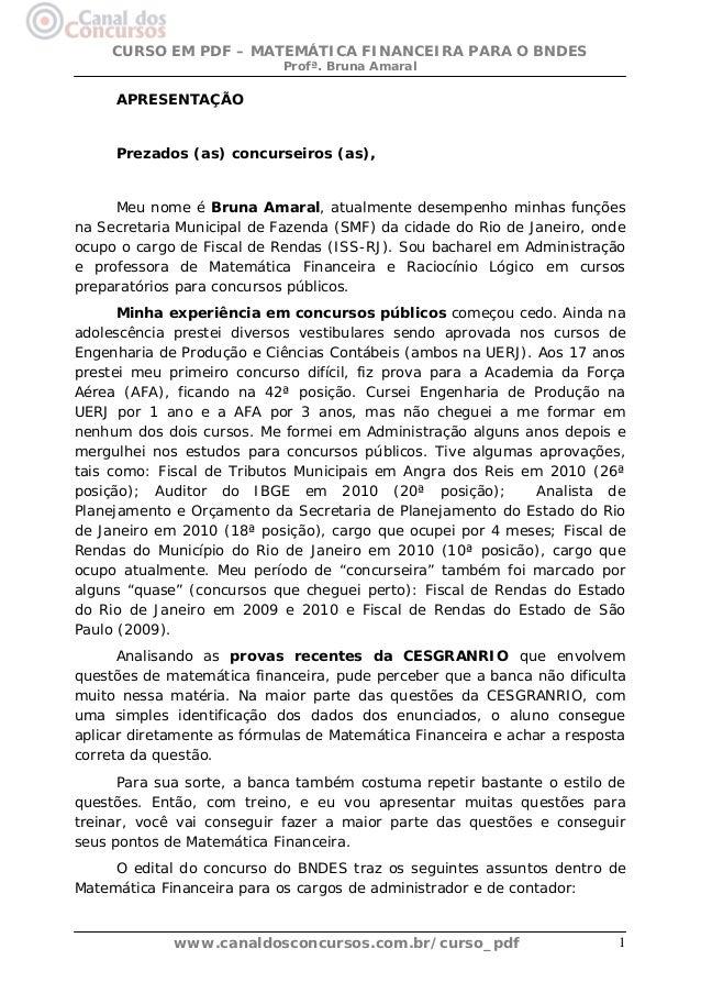 CURSO EM PDF – MATEMÁTICA FINANCEIRA PARA O BNDES Profª. Bruna Amaral  APRESENTAÇÃO  Prezados (as) concurseiros (as),  Meu...