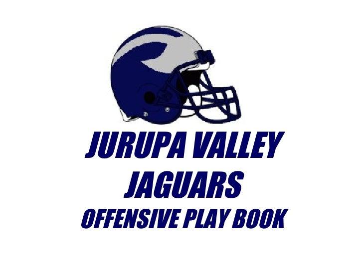 JURUPA VALLEY JAGUARS OFFENSIVE PLAY BOOK