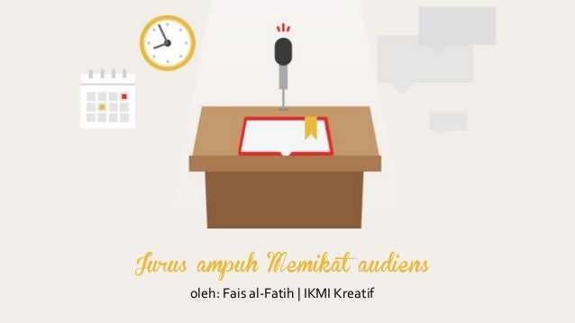 Jurus ampuh Memikat audiens oleh: Fais al-Fatih | IKMI Kreatif