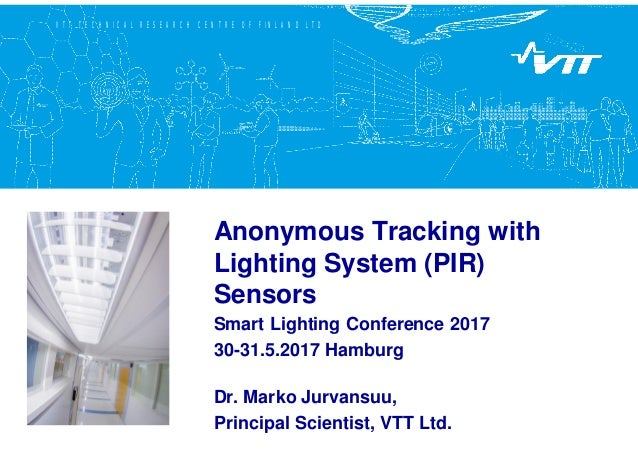 Anonymous tracking with pir sensors utilising data analysis and machi vtt technical research centre of finland ltd anonymous tracking with lighting system pir sensors sciox Gallery